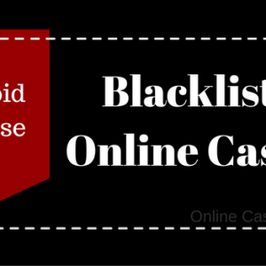 Rogue and Blacklisted Online Casinos 2020 You Should Strictly Avoid
